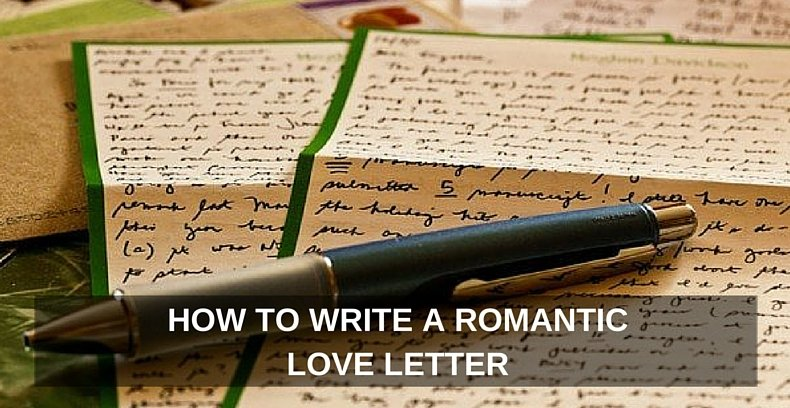 How To Write A Romantic Love Letter That Will Make Your SpouseS
