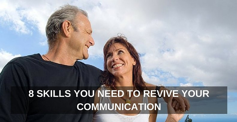 8 Skills You Need to Revive Your Communication