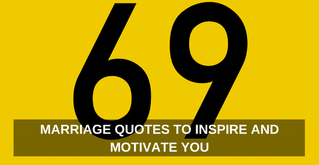 69 positive marriage quotes to inspire and motivate you