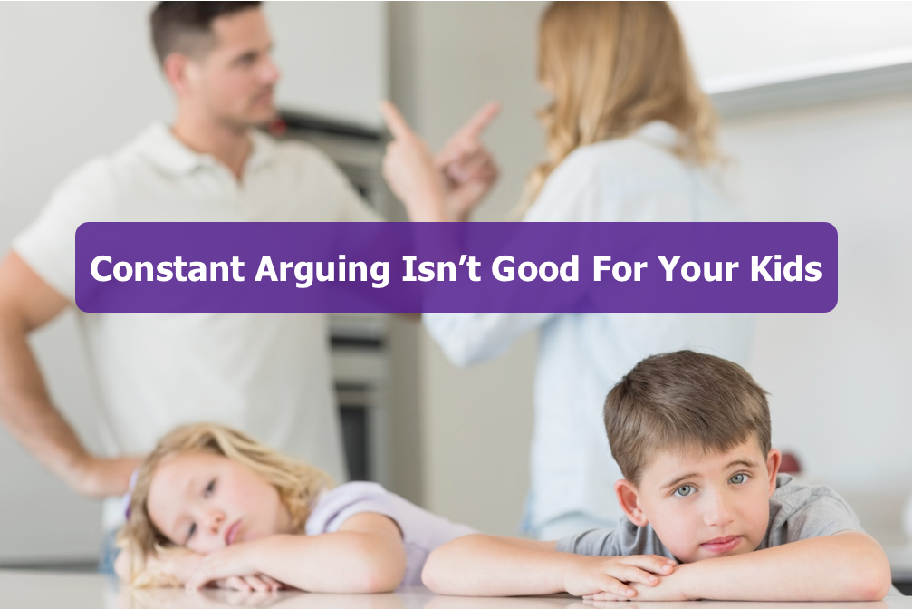 Constant Arguing Isn't Good For Your Kids