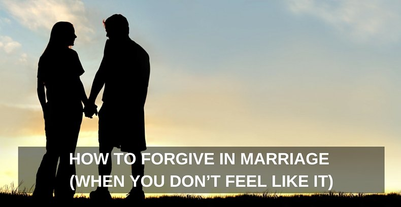 How To Forgive In Marriage