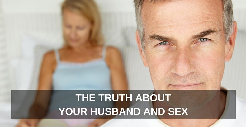 The Truth About Your Husband and Sex