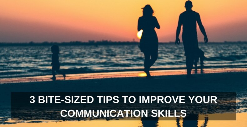 3-bite-sized-tips-to-improve-your-communication-skills