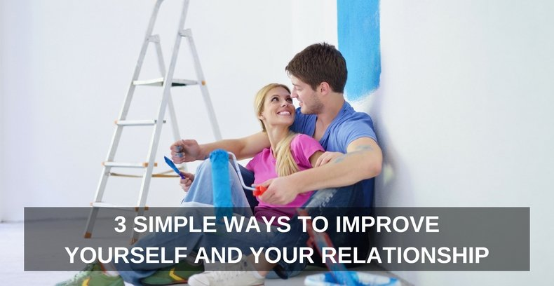 3-simple-ways-to-improve-yourself-and-your-relationship