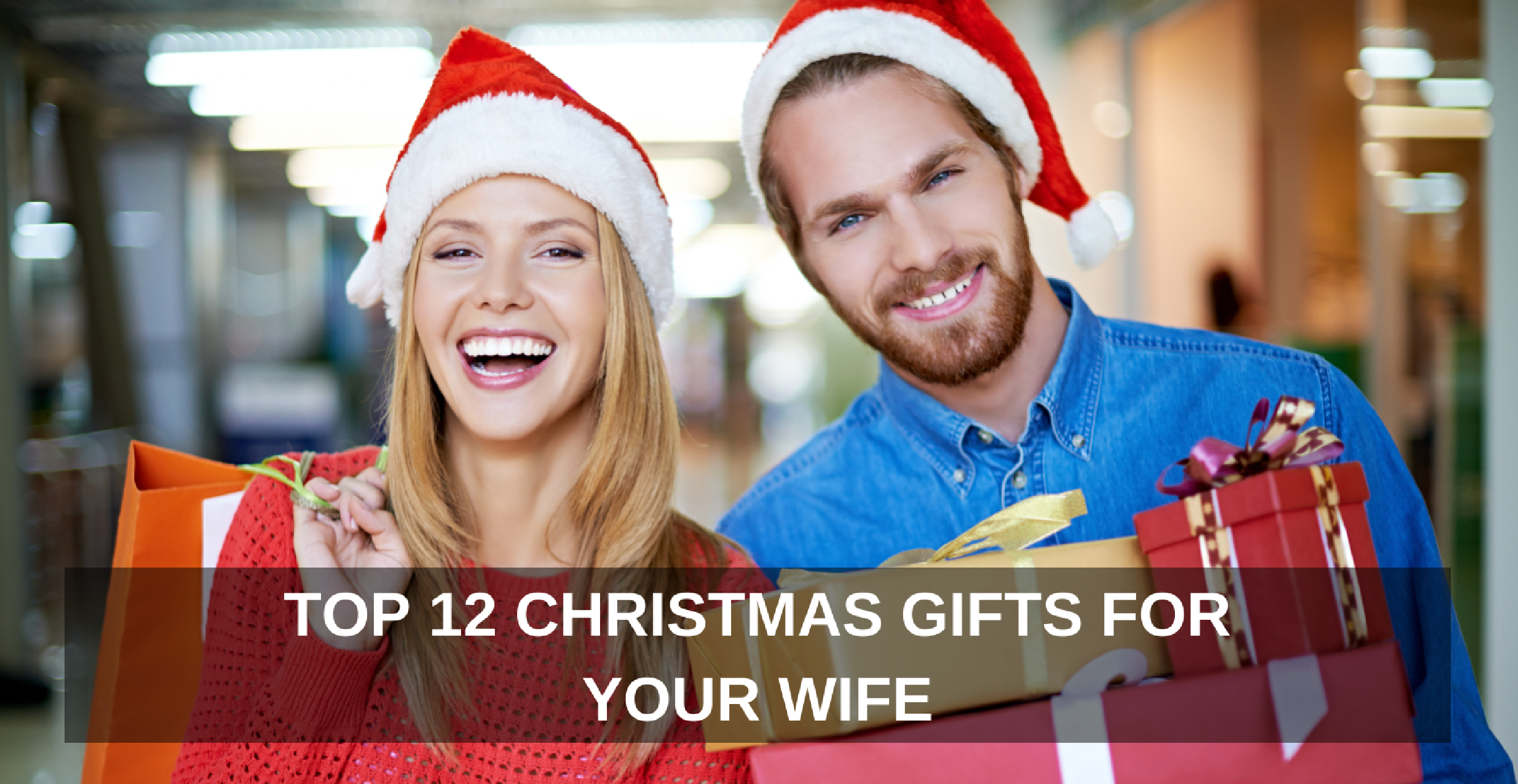 Top 12 christmas gifts for your wife one extraordinary Christmas presents for wife