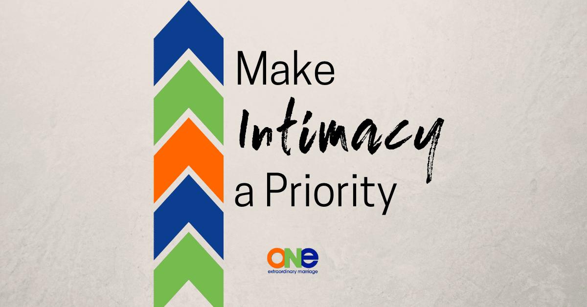 fa9939e752e 447: MAKE INTIMACY A PRIORITY - ONE Extraordinary Marriage